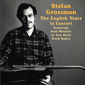 Stefan Grossman - The English Years - In Concert