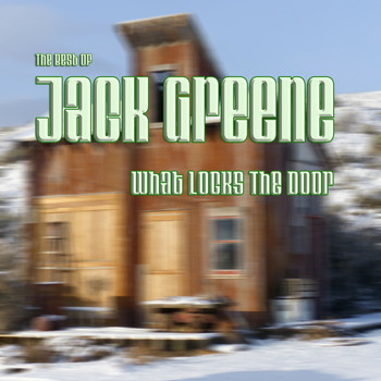 Jack Greene - What Locks the Door: The Best of Jack Greene