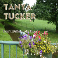 Tanya Tucker - Don't Believe My Heart