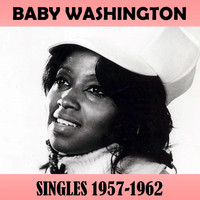 Baby Washington - Singles 1957-1962