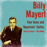 Billy Mayerl - Four Aces and Aquarium Suites