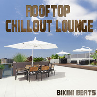 Bikini Beats - Rooftop Chillout Lounge