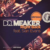 Dr Meaker - Right Back (feat. Sian Evans)