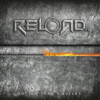 Reload - Hotter Than a Bullet