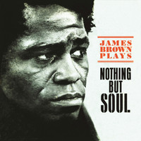 James Brown - Nothing But Soul