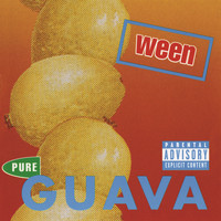 Ween - Pure Guava (Explicit)
