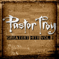 Pastor Troy - Greatest Hits vol. 1
