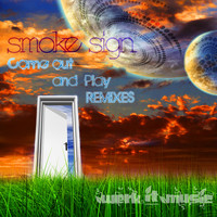 Smoke Sign - Come Out and Play Remixes