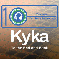 Kyka - To the End and Back