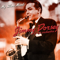 Jimmy Dorsey & His Orchestra - My Silent Mood