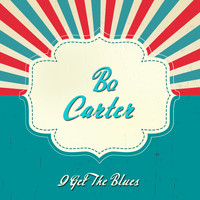 Bo Carter - I Get the Blues
