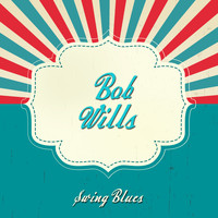 Bob Wills - Swing Blues