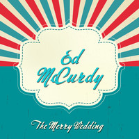 Ed McCurdy - The Merry Wedding