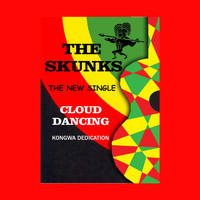 The Skunks - Cloud Dancing (Kongwa Dedication) - Single