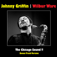Johnny Griffin & Wilbur Ware - The Chicago Sound!! (Bonus Track Version)