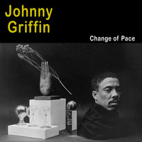 Johnny Griffin - Change of Pace (Bonus Track Version)