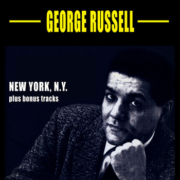 George Russell - New York, N.Y. (feat. John Coltrane, Benny Golson, Art Farmer & Bill Evans)