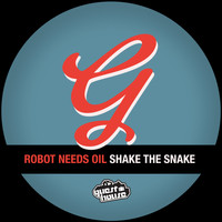 Robot Needs Oil - Shake The Snake