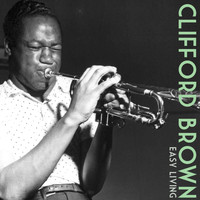 Clifford Brown - Easy Living