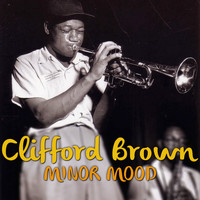 Clifford Brown - Minor Mood