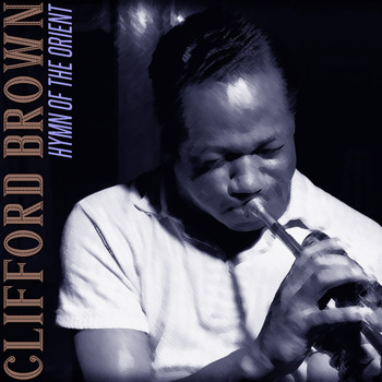 Clifford Brown - Hymn of the Orient