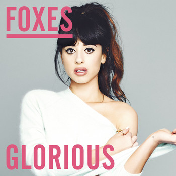 Foxes - Glorious (Radio Edit)