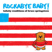 Rockabye Baby! - Lullaby Renditions of Bruce Springsteen