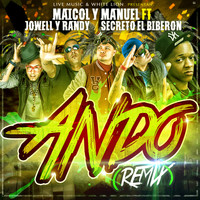 Maicol Y Manuel - Ando (Remix) [feat. Jowell And Randy & Secreto el Biberon] - Single