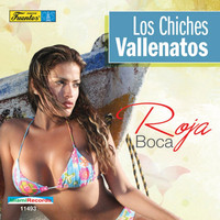 Los Chiches Vallenatos - Roja Boca