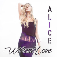 Alice - Without Love