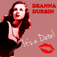 Deanna Durbin - It's a Date (Digitally Remastered)