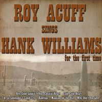 Roy Acuff - Roy Acuff Sings Hank Williams for the First Time