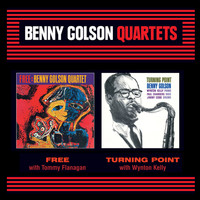 Benny Golson - Benny Golson Quartets: Free + Turning Point (Bonus Track Version)