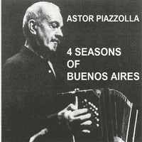 Astor Piazzolla - Piazzolla 4 Seasons of Buenos Aires