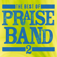 Maranatha! Praise Band - The Best Of Praise Band 2