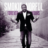Smokie Norful - Forever Yours (Deluxe Edition)