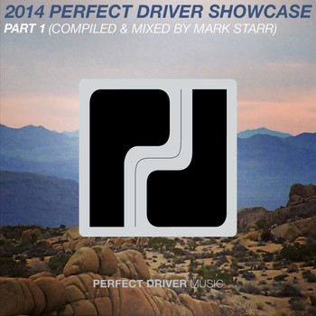 Various Artists - 2014 Perfect Driver Showcase Part 1 - Compiled & Mixed by Mark Starr
