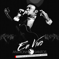 Anthony Santos - En Vivo - Sold out at Madison Square Garden