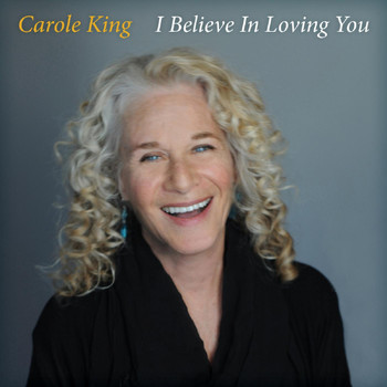 Carole King - I Believe in Loving You