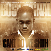 Busy Signal - Can't Do We Shhh