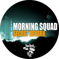 Morning Squad - Secret Loverr