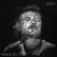 Ash - Miracle (It's You)