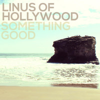 Linus Of Hollywood - Something Good