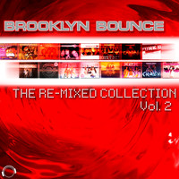 Brooklyn Bounce - The Re-Mixed Collection, Vol. 2