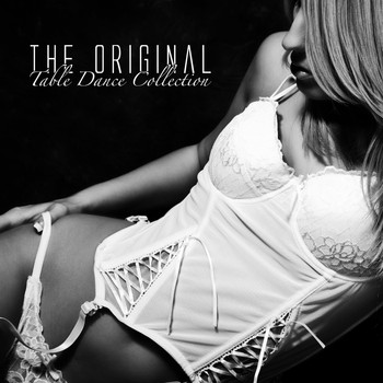 Various Artists - The Original Table Dance Collection (Explicit)