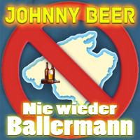 Johnny Beer - Nie wieder Ballermann