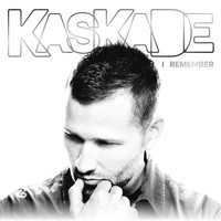 Kaskade - I Remember
