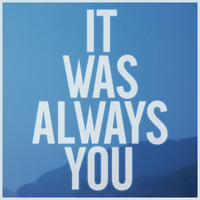 Maroon 5 - It Was Always You