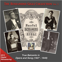 Beniamino Gigli - The Beniamino Gigli Collection, Vol. 5: True Belcanto in Opera and Songs (Recordings 1927-1949) [2014 Digital Remaster]