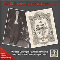 Beniamino Gigli - The Beniamino Gigli Collection, Vol. 6: The Last Carnegie Hall Concert & Last Studio Recordings (2014 Digital Remaster) [Live]